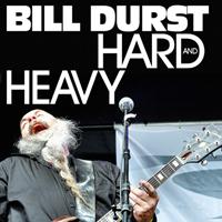 Bill Durst - Hard and Heavy